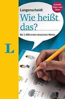 Langenscheidt Wie heißt das?: Die 1.000 ersten deutschen Wörter, Deutsch