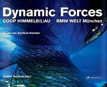 Dynamic Forces: Coop Himmelb(l)au. BMW Welt München