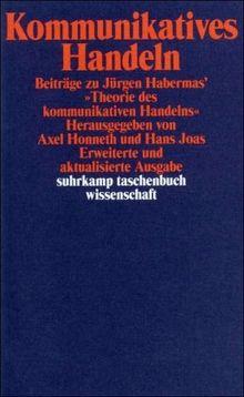 Kommunikatives Handeln: Beiträge zu Jürgen Habermas' »Theorie des kommunikativen Handelns« (suhrkamp taschenbuch wissenschaft)