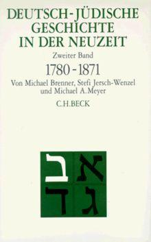 Deutsch-jüdische Geschichte in der Neuzeit, 4 Bde., Bd.2, Emanzipation und Akkulturation 1780-1871: Band 2