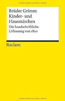 Kinder- und Hausmärchen: Die handschriftliche Urfassung von 1810