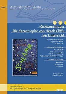 »Schlamm oder Die Katastrophe von Heath Cliff« im Unterricht: Lehrerhandreichung zum Roman von Louis Sachar (Klassenstufe 6–8, mit Kopiervorlagen)