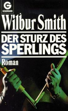 Der Sturz des Sperlings. Roman.