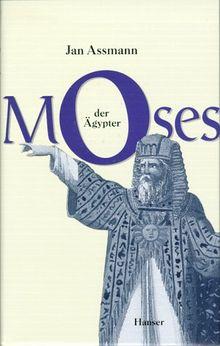 Moses der Ägypter: Entzifferung einer Gedächtnisspur