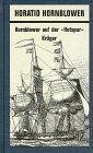 Horatio Hornblower, in 11 Bdn., Bd.3, Hornblower auf der 'Hotspur'