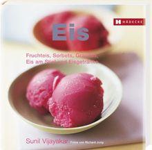 Eis: Fruchteis, Sorbets, Granités, Eis am Stiel und Eisgetränke