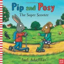 Pip and Posy: The Super Scooter (Pip & Posy)