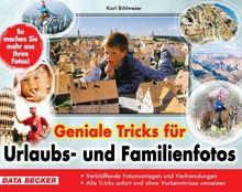 Geniale Tricks für Urlaubs- und Familienfotos