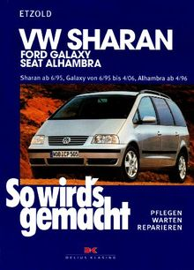 So wird's gemacht. Pflegen - warten - reparieren: VW Sharan von 6/95 bis 8/10: Ford Galaxy 6/95-4/06, Seat Alhambra 4/96-8/10, So wird's gemacht - ... bis 2,0l/103kW ( 140 PS ) ab 11/05: BD 108