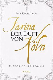 Farina - Der Duft von Köln (Johann Maria Farina)