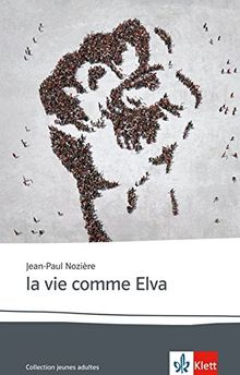 la vie comme Elva: Abiturausgabe zum Thema « La politique », erhöhtes Niveau. Originaltext mit Annotationen (Collection jeunes adultes)