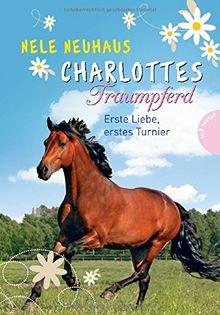Charlottes Traumpferd, Band 4: Charlottes Traumpferd, Erste Liebe, erstes Turnier