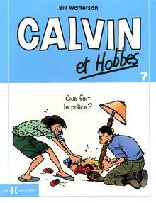 Calvin & Hobbes, Tome 7 : Que fait la police ?