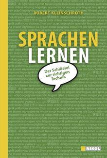 Sprachen lernen: Der Schlüssel zur richtigen Technik