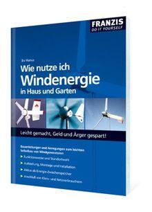 Wie nutze ich Windenergie in Haus und Garten?