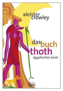 Das Buch Thoth. Ägyptischer Tarot: Eine kurze Abhandlung über den Tarot der Ägypter