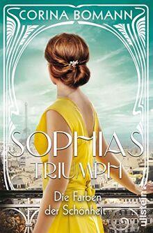 Die Farben der Schönheit - Sophias Triumph: Roman