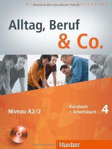 Alltag, Beruf & Co. 4: Deutsch als Fremdsprache / Kursbuch + Arbeitsbuch mit Audio-CD zum Arbeitsbuch