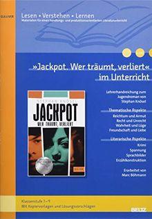 »Jackpot - wer träumt, verliert« im Unterricht: Lehrerhandreichung zum Jugendroman von Stephan Knösel (Klassenstufe 7-9, mit Kopiervorlagen)