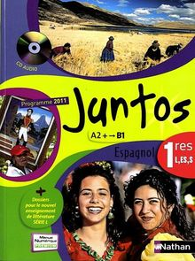 Espagnol 1e L, ES, S Juntos A2-B1 : Programme 2011 (1CD audio)