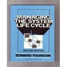 Managing the System Life Cycle: Software Development Methodology Overview (Yourdon Press Computing Series)