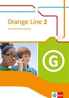 Orange Line / Grammatiktraining aktiv 6. Schuljahr: Ausgabe 2014