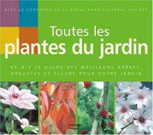 Toutes les plantes du jardin (Maison Jardin)
