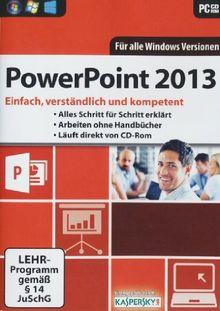 Power Point 2013 Lernkurs - Einfach, verständlich und kompetent