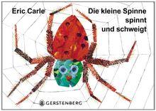 Die kleine Spinne spinnt und schweigt: Ein Tastbilderbuch