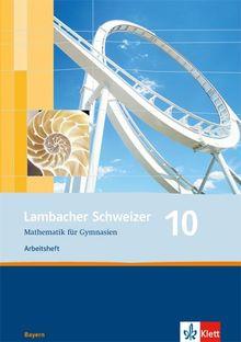 Lambacher Schweizer - Ausgabe für Bayern / Arbeitsheft plus Lösungsheft 10. Schuljahr