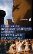 Religiöser Fanatismus: Menschen zwischen Glaube und Besessenheit