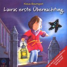Lauras erste Übernachtung: Ein Lieder-Hörspiel.
