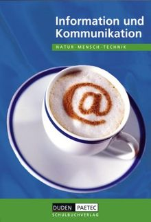 Duden Natur - Mensch - Technik - Themenbände: Information und Kommunikation: Schülerbuch