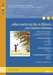 »Was macht ein Bär in Afrika?« von Satomi Ichikawa: Ideen und Materialien zum Einsatz des Bilderbuchs in Kindergarten und Grundschule (Beltz Praxis / Lesen - Verstehen - Lernen)