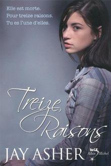 Treize Raisons = Thirteen Reasons Why