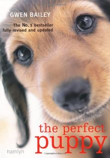 Perfect Puppy: Britain's Number One Puppy Care Book