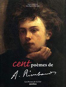 Cent poèmes d'Arthur Rimbaud (nouvelle édition)