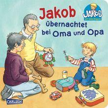Jakob übernachtet bei Oma und Opa (Kleiner Jakob)