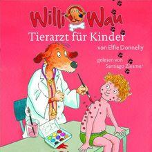Elfie Donnelly: Willi Wau - Tierarzt für Kinder
