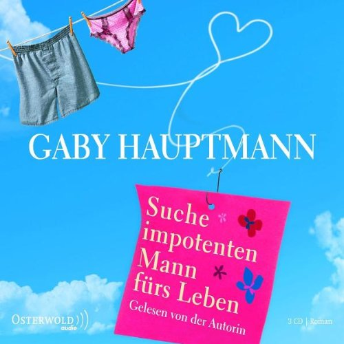 Suche impotenten Mann fürs Leben (3 CDs) von Gaby Hauptmann