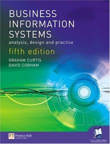 Business Information Systems: Analysis, Design & Practice: Analysis, Design and Practice
