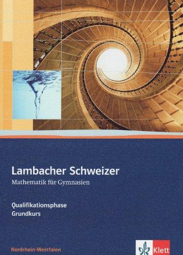 ausführliche lösungen mathematik lambacher schweizer kursstufe