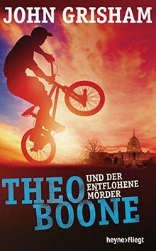 Theo Boone und der entflohene Mörder: Band 5