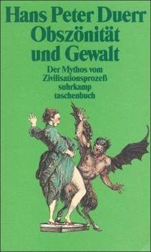 Der Mythos vom Zivilisationsprozeß: Band 3: Obszönität und Gewalt (suhrkamp taschenbuch)