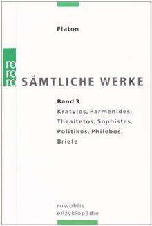 Platon. Sämtliche Werke Bd. 3: Kratylos, Parmenides, Theaitetos, Sophistes, Politikos, Philebos, Briefe. Übers. v. Friedrich Schleiermacher.