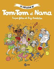 Le meilleur de Tom-Tom et Nana, Tome 00: Super fêtes et big boulettes