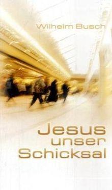 Jesus, unser Schicksal. Vorträge nach Tonbändern