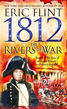 1812: The Rivers of War (Trail of Glory, Band 1)
