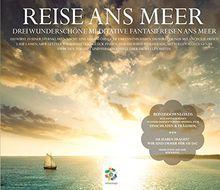 REISE ANS MEER * Drei wunderschöne meditative Fantasiereisen ans Meer
