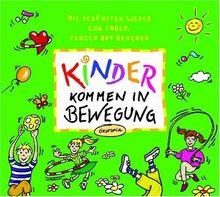Kinder kommen in Bewegung. CD: Die schönsten Lieder zum Toben, Tanzen und Bewegen. Für das nächste Kinderfest, die Gartenparty oder das Kinderzimmer ... den nächsten bewegten Ausflug in die Natur .
